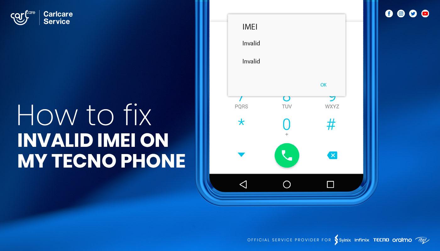 How to Fix Invalid IMEI on my TECNO Phone