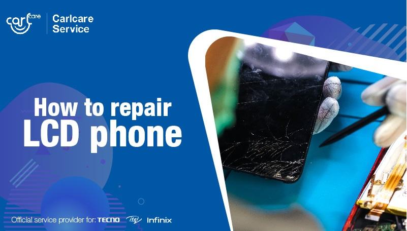 How to repair LCD phone
