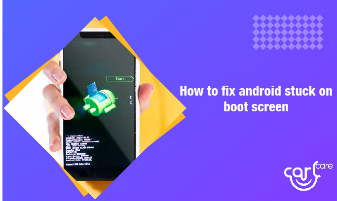 android phone stuck on boot screen